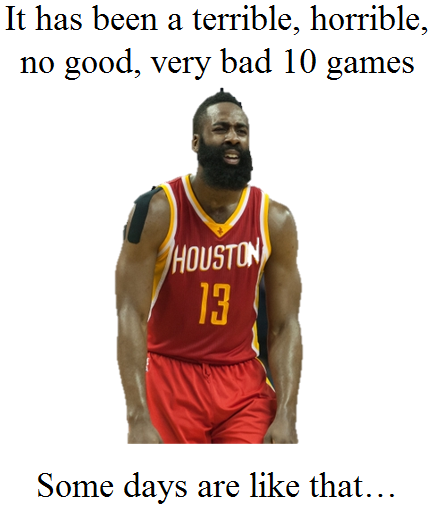 It has been a terrible, horrible, no good, very bad 10 games for James